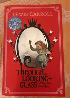 Lewis carrol Alice in Wonderland Through the looking glass and what Alice found there