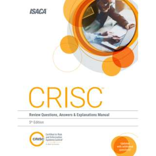 CRISC Review Questions, Answers and Explanations Manual 4th Edition by ISACA