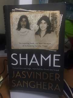 Shame - Force into marriage, rejected by those she loved. - By Jasvinder Sanghera