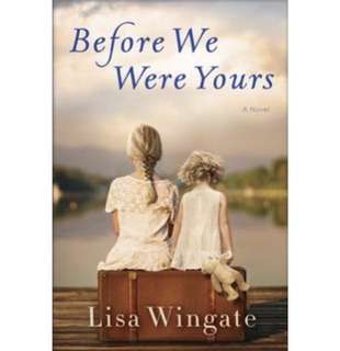 ✨ Before We Were Yours - Lisa Wingate