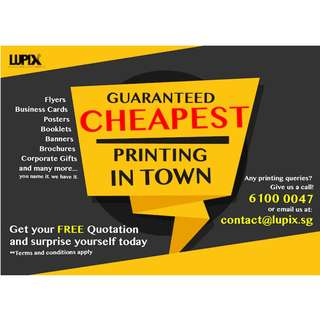NEW LAUNCH: GUARANTEED CHEAPEST PRINTING IN TOWN