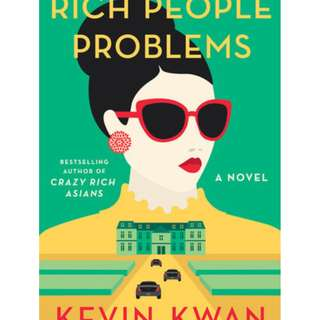 Rich People Problems (Crazy Rich Asians #3) by Kevin Kwan