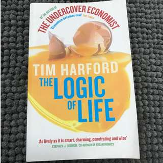Tim Harford  - The Logic of Life - The Rational Economics of an Irrational World