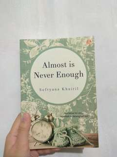 Novel Almost is Never Enough by Sefryana Khairil