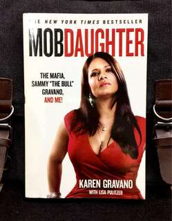 # Real Story《New Book Condition + Memoir Of Daughter Of Most Feared Mafia Mob》Karen Gravano & Lisa Pulitzer - MOB DAUGHTER : The Mafia, Sammy 'The Bull' Gravano, and Me!