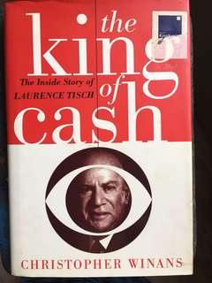 Christopher Winans The King of Cash: The Inside Story of Laurence Tisch