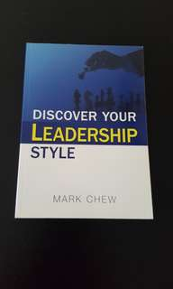 Discover Your Leadership Style by Mark Chew