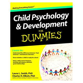 Child Psychology and Development For Dummies by Laura L. Smith  & Charles H. Elliott [eBook]