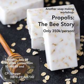 Soap Making Workshop| Propolis: The Bee Story