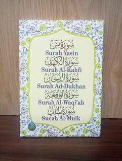 Surah Yasin - Surah AL Kahfi - Surah AD Dukhan - Surah AL Waqiah - Surah AL Mulk