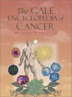 CD E-BOOK Gale Encyclopedia of Cancer A Guide to Cancer Treatments