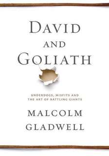 David and Goliath by Malcolm Gladwell