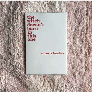The Witch Doesn't Burn In This One – Amanda Lovelace