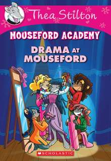 (BN) Thea Stilton Mouseford Academy #1 Drama at Mouseford