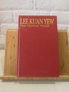 LEE KUA  YEW THE CRUCIAL YEARS