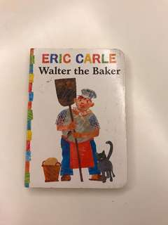 Walter the Baker by Eric Carle, hard cover