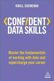 Confident Data Skills: Master the Fundamentals of Working Data ebook