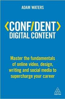 Confident Digital Content: Master the Fundamentals Online Video ebook