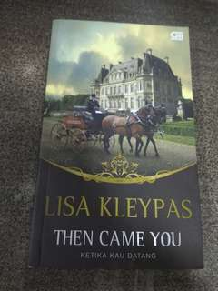 Then Come You - Ketika Kau Datang by Lisa Kleypas