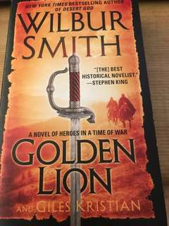 Golden Lion - A novel of heroes in a time of war by Wilbur Smith and Giles Kristian