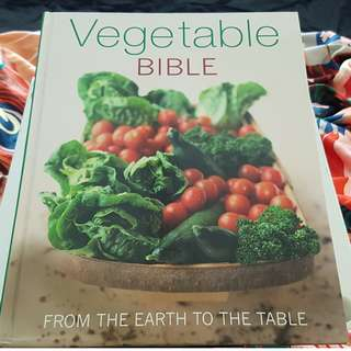 Vegetable Bible : From The Earth To The Table