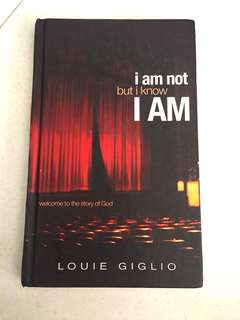 I am not but I am by Louie Giglio