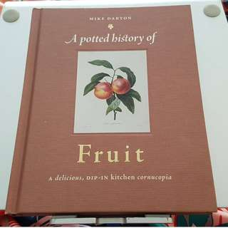 A Potted History of Fruit : A Delicious, Dip-in Kitchen Cornucopia