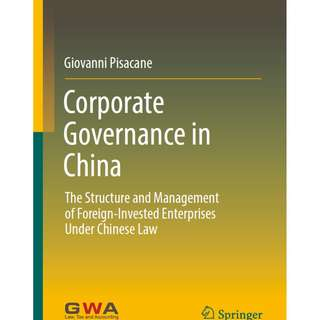 Corporate Governance in China: The Structure and Management of Foreign-Invested Enterprises Under Chinese Law by Giovanni Pisacane