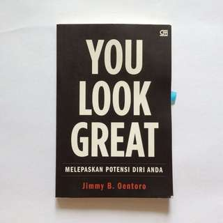 You Look Great by Jimmy B. Oentoro