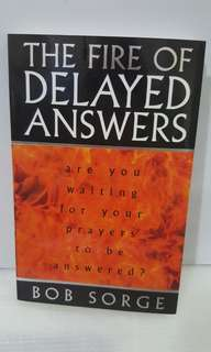 Fire Of Delayed Answers Book By Bob Sorge