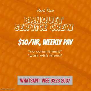 Up to $10/H || Banquet Service Crews needed
