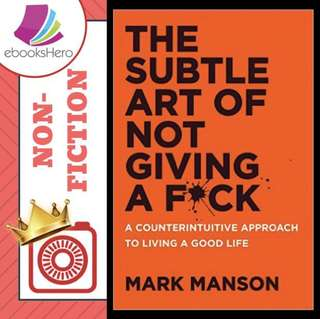 The Subtle Art of Not Giving a F*ck: A Counterintuitive Approach to Living a Good Life by Mark Manson (re-list1)