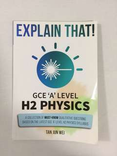 Explain That! H2 Physics