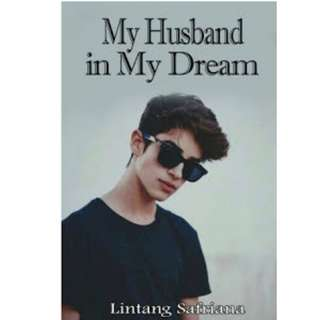Ebook My Husband in My Dream - Lintang Safriana