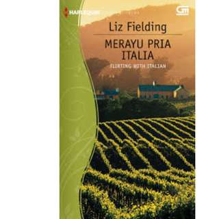 Ebook Merayu Pria Italia (Flirting With Italian) - Liz Fielding