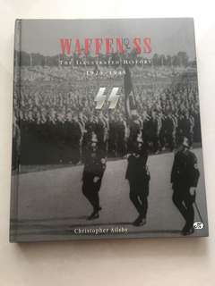 Waffen SS: The Illustrated History 1933-1945