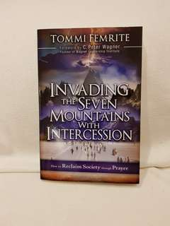 """Christian bk """"Invading the 7 mountains with Intercession"""" by Tommi Femrite foreward by Peter Wagner"""