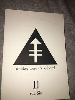 Whiskey, words and a shovel 2 by R.H sin