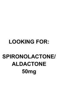 Looking for Spironolactone aka Aldactone 50mg