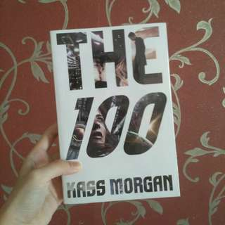 The 100 (The One Hundred) by Kass Morgan (import novel)