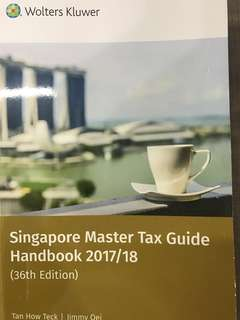 LAW 2456 Singapore Taxation (Singapore Master Tax Guide Handbook 2017/18 36th Edition)