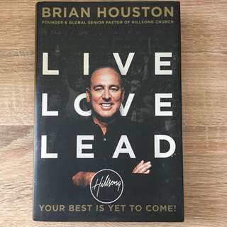Live Love Lead: Your Best is Yet to Come by Brian Houston