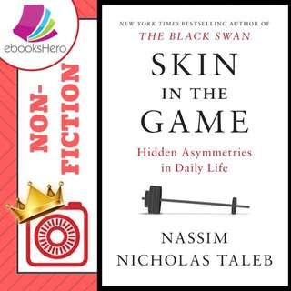 Skin in the Game: The Hidden Asymmetries in Daily Life (Incerto #5) by Nassim Nicholas Taleb