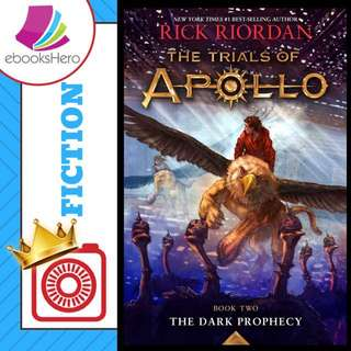 The Dark Prophecy (The Trials of Apollo #2) by Rick Riordan
