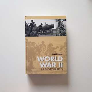 World War II in Photographs - David Boyle
