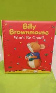 Billy Brownmouse Won't Be Good!