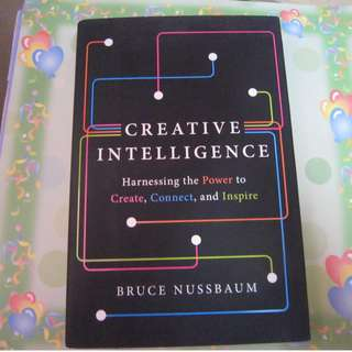 Creative Intelligence: Harnessing the Power to Create, Connect and Inspire