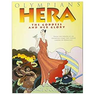 Hera: The Goddess and Her Glory by George O'Connor
