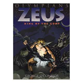Zeus: King of the Gods by George O'Connor