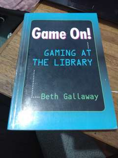 Game On! gaming At The Library by Beth Gallaway